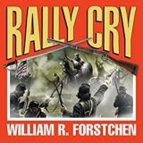 Rally Cry: The Lost Regiment, Book 1